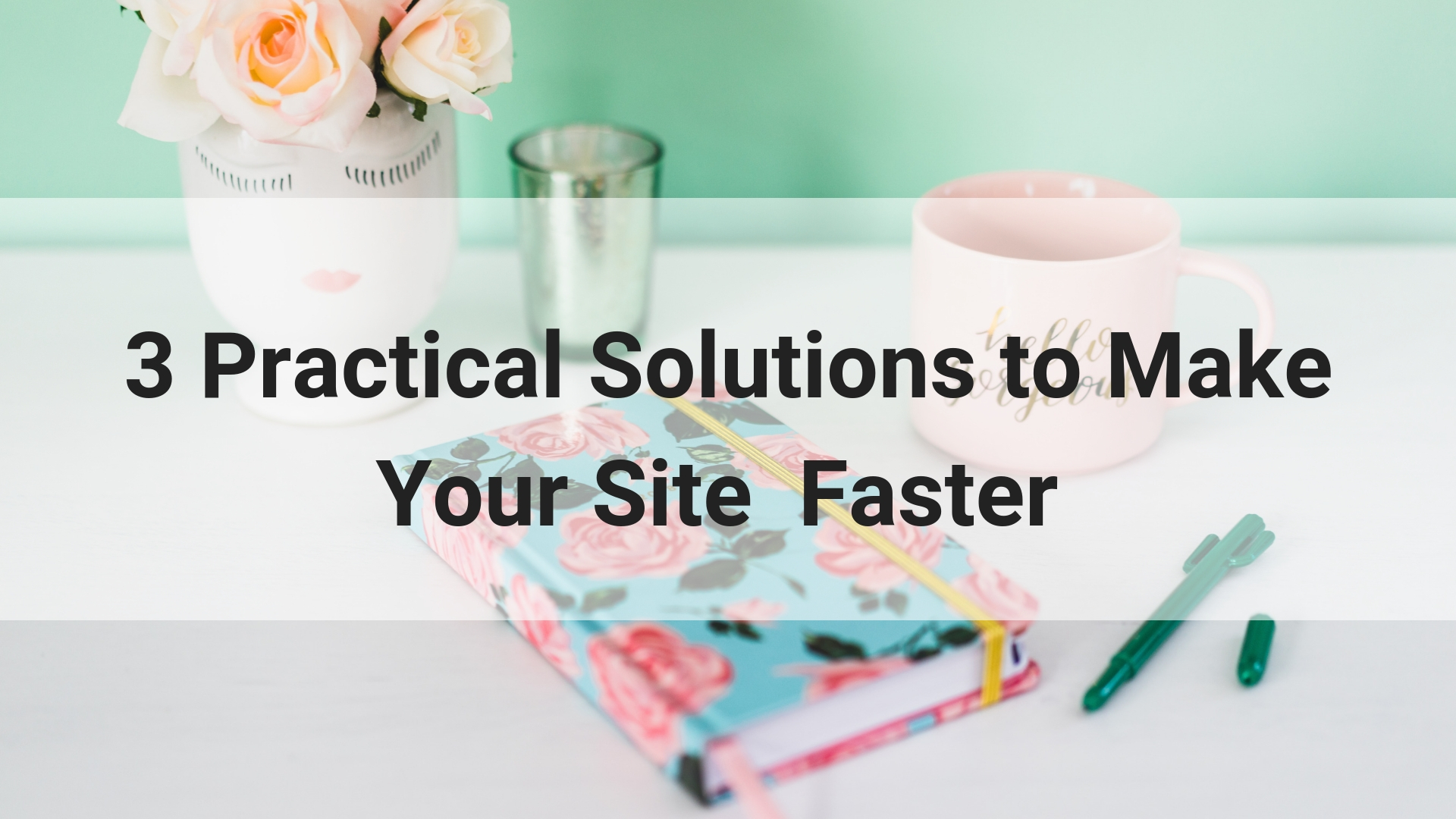 3 Super Practical Steps to Speed Up Your Site to Increase Conversions